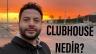 Clubhouse uygulamasını denedik