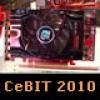 CeBIT 2010: Bu Kartlar Başka Yerde Yok