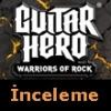 Guitar Hero: Warriors of Rock İnceleme