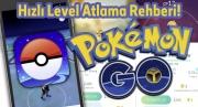 Pokemon GO'da Hızlı Level Atlama Rehberi