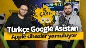 Türkçe Google Asistan – 5 Çayı # 202