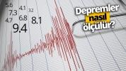 Deprem nasıl ölçülür? (Video)