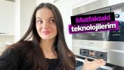 Evde kullandığımız teknolojiler! Bölüm 1: Mutfak