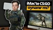 En yeni iMac'e CS:GO oynadık! Sonuç ne oldu?