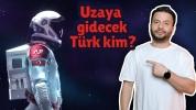 Uzaya gidecek Türk için isim aranıyor