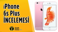 iPhone 6s Plus İncelemesi