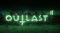 Outlast 2'nin çıkış tarihi belli oldu!