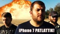 iPhone 7 Patlattık