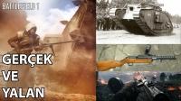 Battlefield 1'de gördükleriniz ne kadar gerçek?