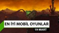 Haftanın mobil oyunları – 19 Mart
