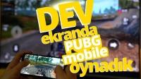 Dev ekranda PUBG Mobile oynadık