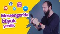 Messenger'da büyük güncelleme!