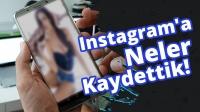 Instagram'da ne saklıyoruz? (VİDEO)