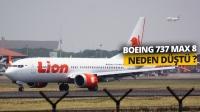 Boeing 737 Max 8 neden düşmüş olabilir? (Video)