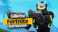35 bin TL ödüllü Gillette Fortnite Turnuvası (Video)