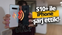 Galaxy S10 Plus ile iPhone şarj ettik!
