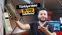 Türkiye'deki ilk cep telefonu!