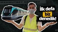 İstanbul'daki sürücüsüz metroyu ilk defa denedik!