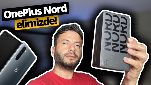 OnePlus Nord elimizde!